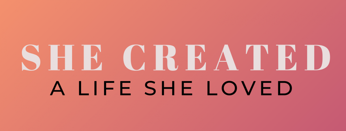 She created a life she loved